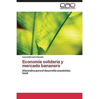 Economa solidaria y mercado bananero da Morochz Coronel Ivonne