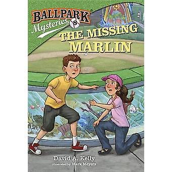 The Missing Marlin by David A Kelly - Mark Meyers - 9780307977823 Book