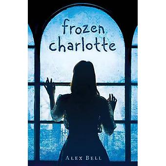 Frozen Charlotte by Alex Bell - 9780545941082 Book