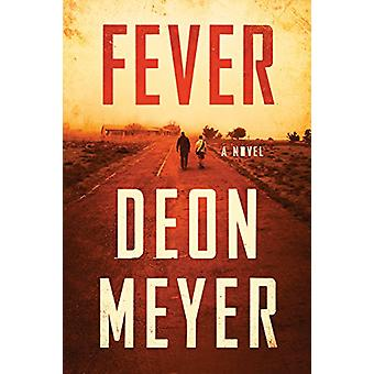 Fever by Deon Meyer - 9780802126627 Book