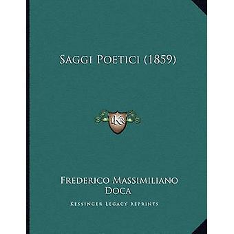 Saggi Poetici (1859) by Frederico Massimiliano Doca - 9781165465996 B