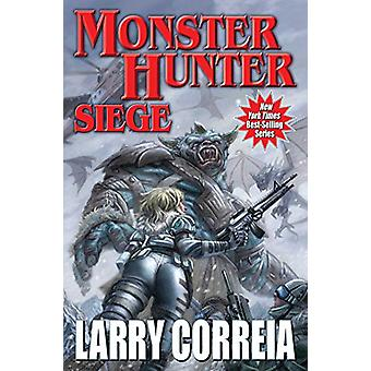 Monster Hunter Siege by Larry Correia - 9781481482554 Book