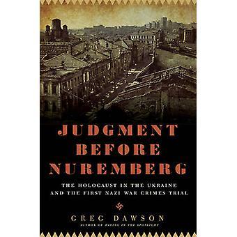Judgment Before Nuremberg by Greg Dawson - 9781605984285 Book