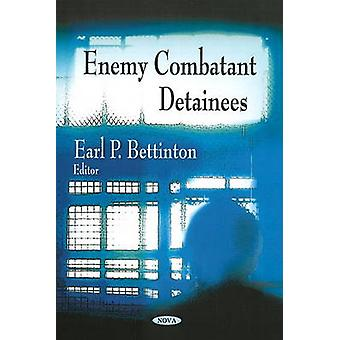Enemy Combatant Detainees by Earl P. Bettinton - 9781606925546 Book
