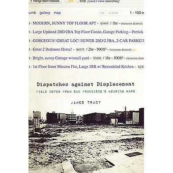 Dispatches Against Displacement - Field Notes from San Francisco's Hou