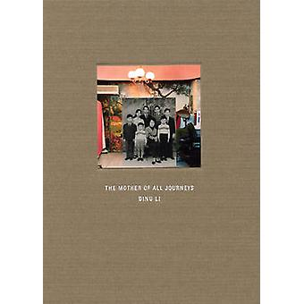 The Mother of All Journeys by Dinu Li - 9781904587415 Book