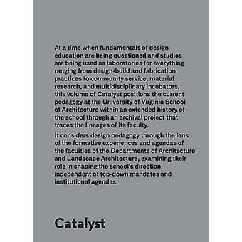 Catalyst - Lineages and Trajectories by Ghazal Abbasy-Asbagh - 9781940