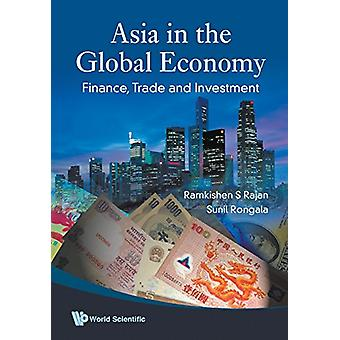 Asia In The Global Economy - Finance - Trade And Investment by Ramkish