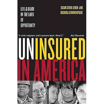 Nieubezpieczonych w Ameryce - życie i śmierć w kraju możliwość przez Su