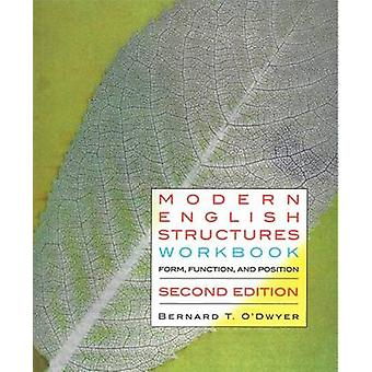Modern English Structures Workbook - Form - Function - and Position by