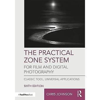Practical Zone System for Film and Digital Photography by Chris Johnson