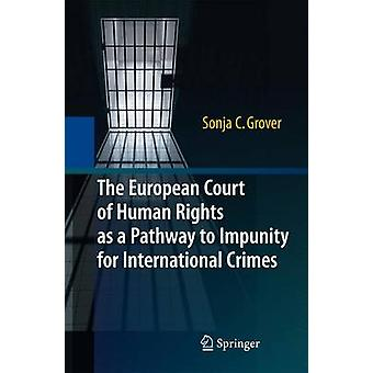 The European Court of Human Rights as a Pathway to Impunity for International Crimes by Sonja C Grover