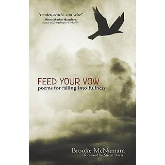 Feed Your Vow Poems for Falling into Fullness by McNamara & Brooke