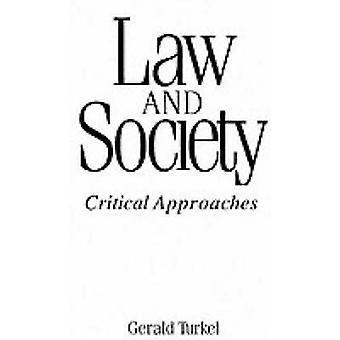 Recht en samenleving Critical Approaches door Turkel & Gerald