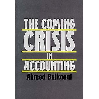 The Coming Crisis in Accounting by RiahiBelkaoui & Ahmed
