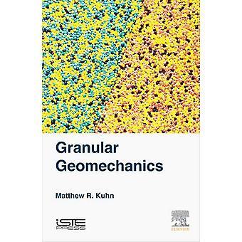 Granular Geomechanics by Kuhn & Matthew R.