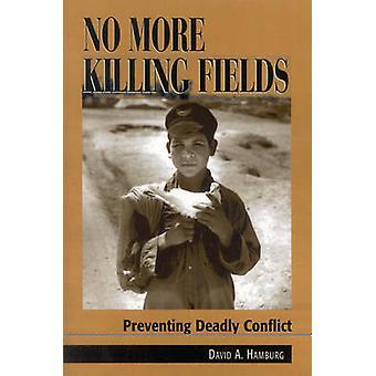 No Más campos de matanza por Hamburg & David A. & MD