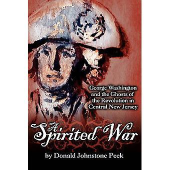 A Spirited War George Washington and the Ghosts of the Revolution dans le centre du New Jersey par Peck et Donald Johnstone