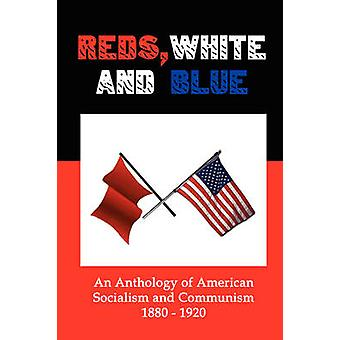 Reds White and Blue An Anthology of American Socialism and Communism 18801920 by Flank & Lenny