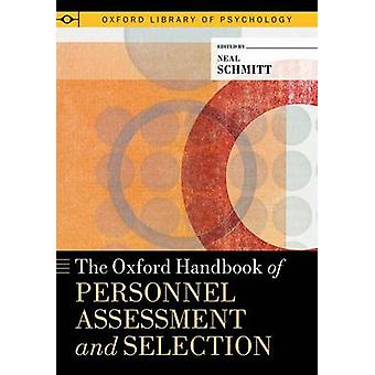Oxford Handbook of Personnel Assessment and Selection by Schmitt & Neal