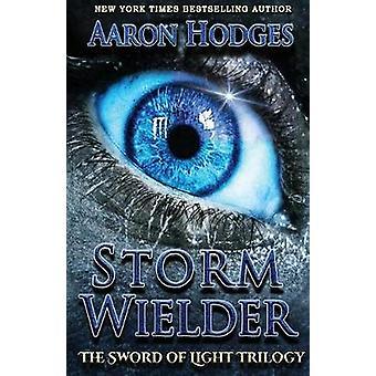 Stormwielder by Hodges & Aaron D.