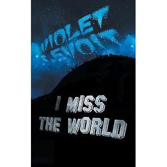 I Miss The World by LeVoit & Violet