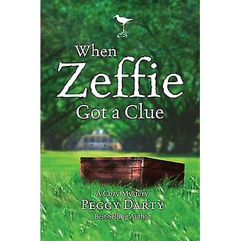 When Zeffie Got a Clue by Darty & Peggy