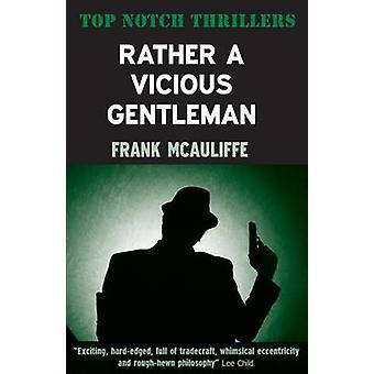 Rather A Vicious Gentleman by McAuliffe & Frank