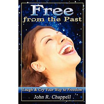 Free from the Past by Chappell & John R. & III