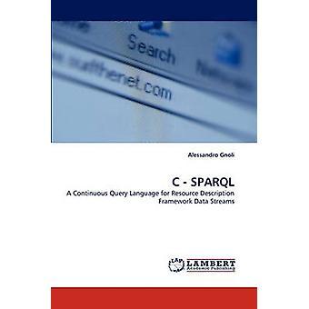 C  SPARQL by Gnoli & Alessandro