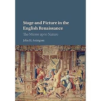 Stage and Picture in the English Renaissance par John H. Astington