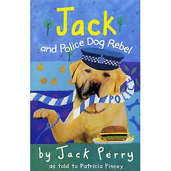 Jack and Police Dog Rebel by Patricia Finney - 9780440869047 Book