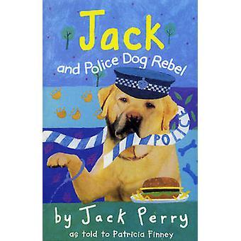 Jack and Police Dog Rebel door Patricia Finney - 9780440869047 Boek