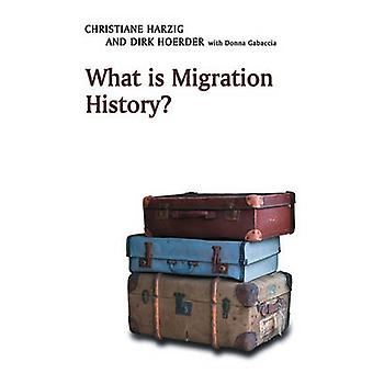 What is Migration History? by Christiane Harzig - Dirk Hoerder - 9780