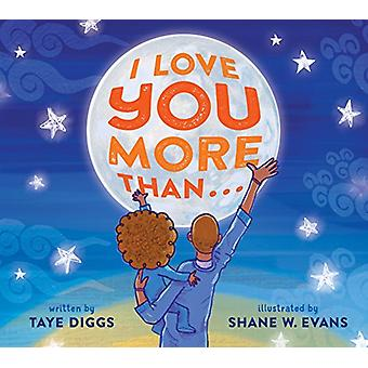 I Love You More Than . . . by Taye Diggs - 9781250135346 Book