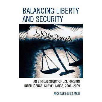 Balancing Liberty and Security - An Ethical Study of U.S. Foreign Inte