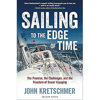 Sailing to the Edge of Time - The Promise - the Challenges - and the F