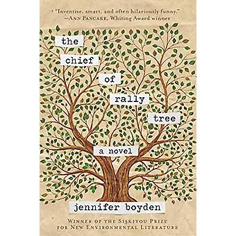 The Chief of Rally Tree by Jennifer Boyden - 9781510732698 Book
