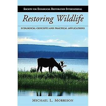 Herstel van Wildlife - ecologische concepten en praktische toepassingen (2