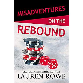 Misadventures on the Rebound by Lauren Rowe - 9781642630107 Book