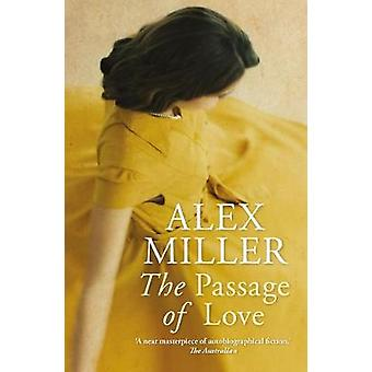 The Passage of Love by Alex Miller - 9781760630676 Book