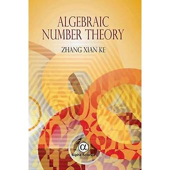 Algebraic Number Theory by Zhang Xian Ke - 9781783322084 Book