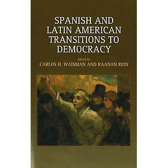 Spanish and Latin American Transitions to Democracy by Carlos H. Wais