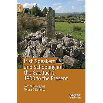Irish Speakers and Schooling in the Gaeltacht - 1900 to the Present b