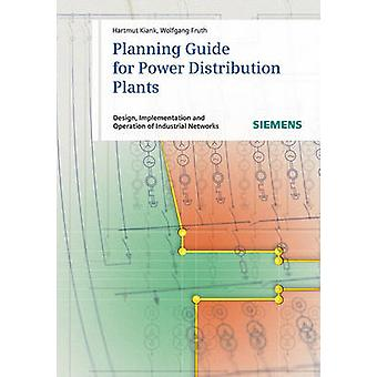 Planning Guide for Power Distribution Plants - Design - Implementation