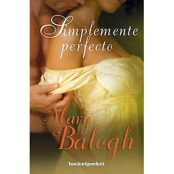 Simplemente Perfecto by Mary Balogh - 9788415870906 Book