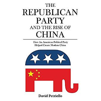 The Republican Party and the Rise of China - How an American Political