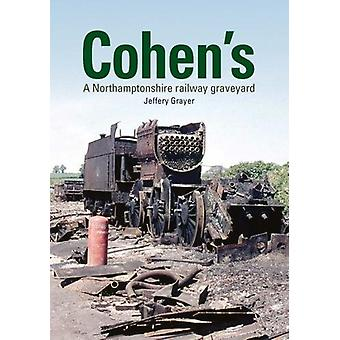 Cohen's - A Northamptonshire Railway Graveyard by Jeffery Grayer - 978