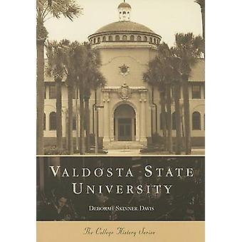 Valdosta State Univeristy by Deborah Skinner Davis - 9780738506715 Bo
