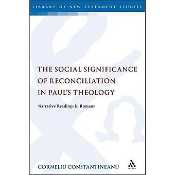 The Social Significance of Reconciliation in Paul's Theology - Narrati